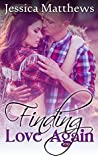 Finding Love Again by Jessica Matthews
