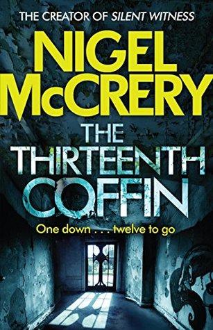 The Thirteenth Coffin by Nigel McCrery