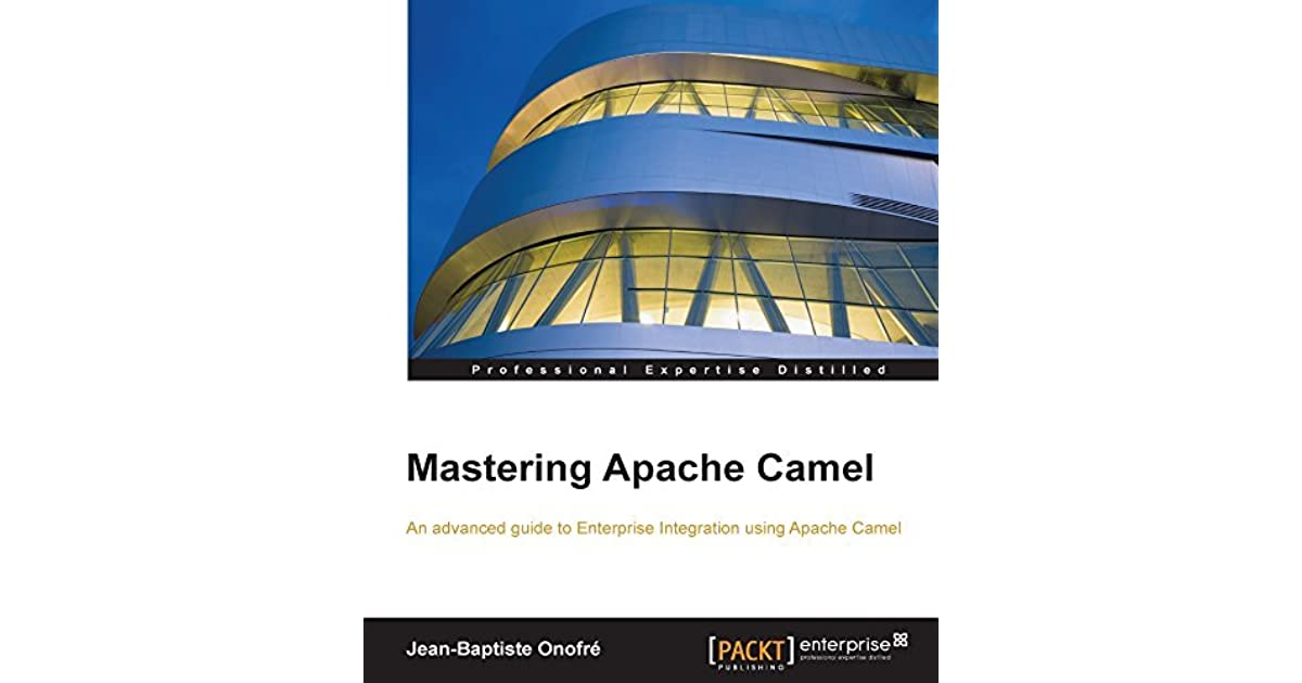 Mastering apache camel by jean baptiste onofr malvernweather Image collections
