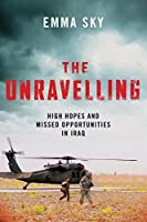 The Unravelling: High Hopes and Missed Opportunities in Iraq
