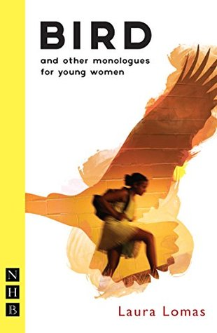 Bird and other monologues for young women (NHB Modern Plays)