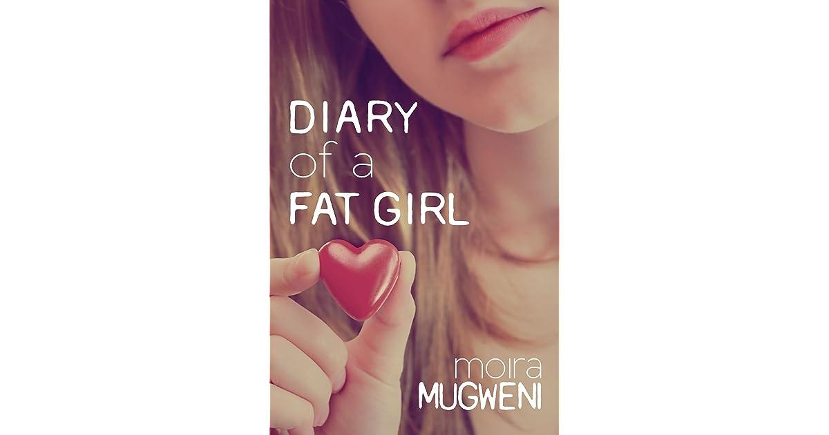 Diary Of A Fat Girl By Moira Mugweni