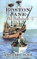 Boston Jane: An Adventure (Boston Jane, #1)