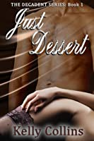 Just Dessert (Decadent, #1)