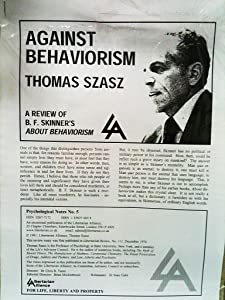 Against Behaviorism: A Review of B.F. Skinner's 'About Behaviorism' (Psychological Notes #5)