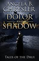 Dolor and Shadow (Tales of the Drui #1)