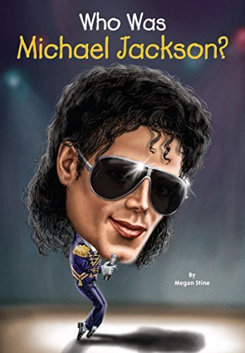 Who Was Michael Jackson by Jackson, Michael Qiu, Joseph J. M. Stine, Megan (