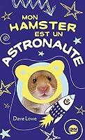Mon hamster est un astronaute (Mon Hamster #2)
