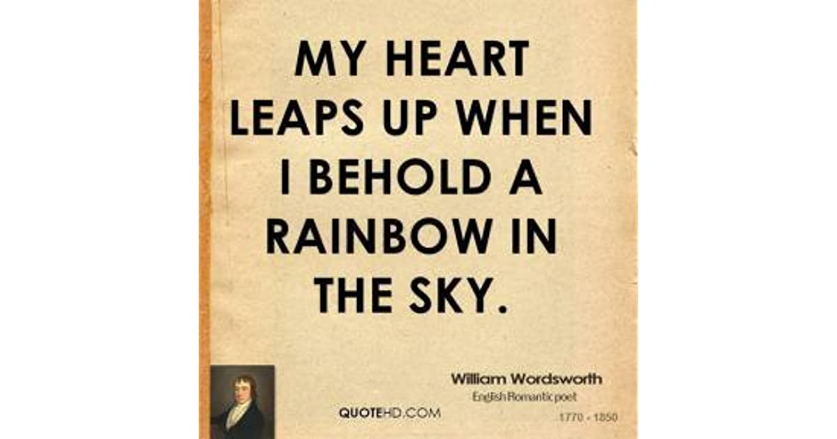 My Heart Leaps Up By William Wordsworth