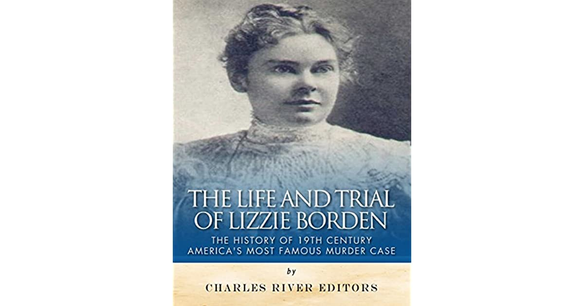the life and trials of lizzie borden