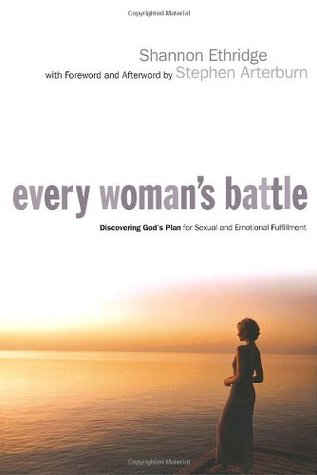 Every Woman's Battle: Discovering God's Plan for Sexual and
