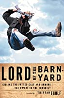Lord of the Barnyard: Killing the Fatted Calf and Arming the Aware in the Corn Belt
