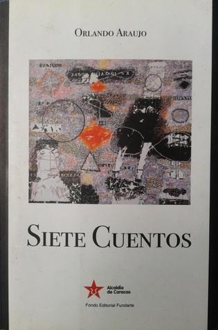 Read Siete Cuentos By Orlando Araujo