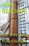 HMS RESOLVE: A John Phillips Novel