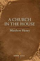 A Church in the House