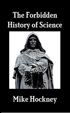The Forbidden History of Science (The God Series Book 26)