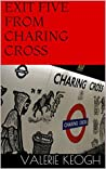 Exit Five from Charing Cross