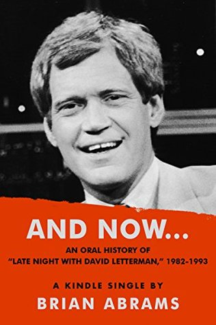 """And Now...An Oral History of """"Late Night with David Letterman,"""" 1982-1993"""