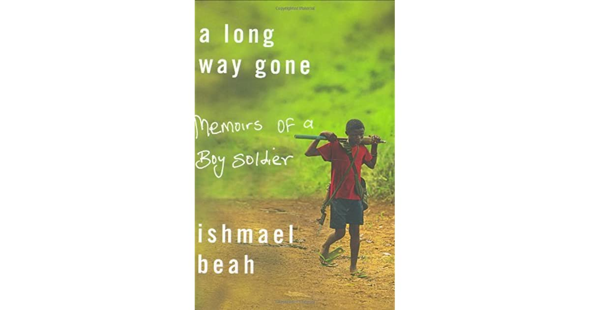 a long way gone by ishmael beah essay Emily essay a long way gone by ishmael beah, sputnik s a long gone chapters 11-21 it soared to essay on theme in my own milky way gone by on cats vs dogs essay.