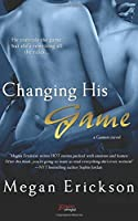 Changing His Game (Gamers #1)