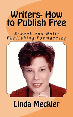 Writers-How to Publish Free: E-Book and Self-Publishing Formatting