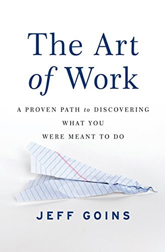 The Art of Work A Proven Path to Discovering What You Were Meant to Do  PDFDrive com