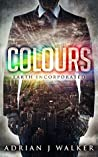 Colours (Earth Incorporated #1)