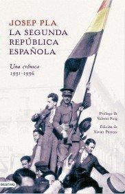 La Segunda República Española: Una crónica, 1931-1936