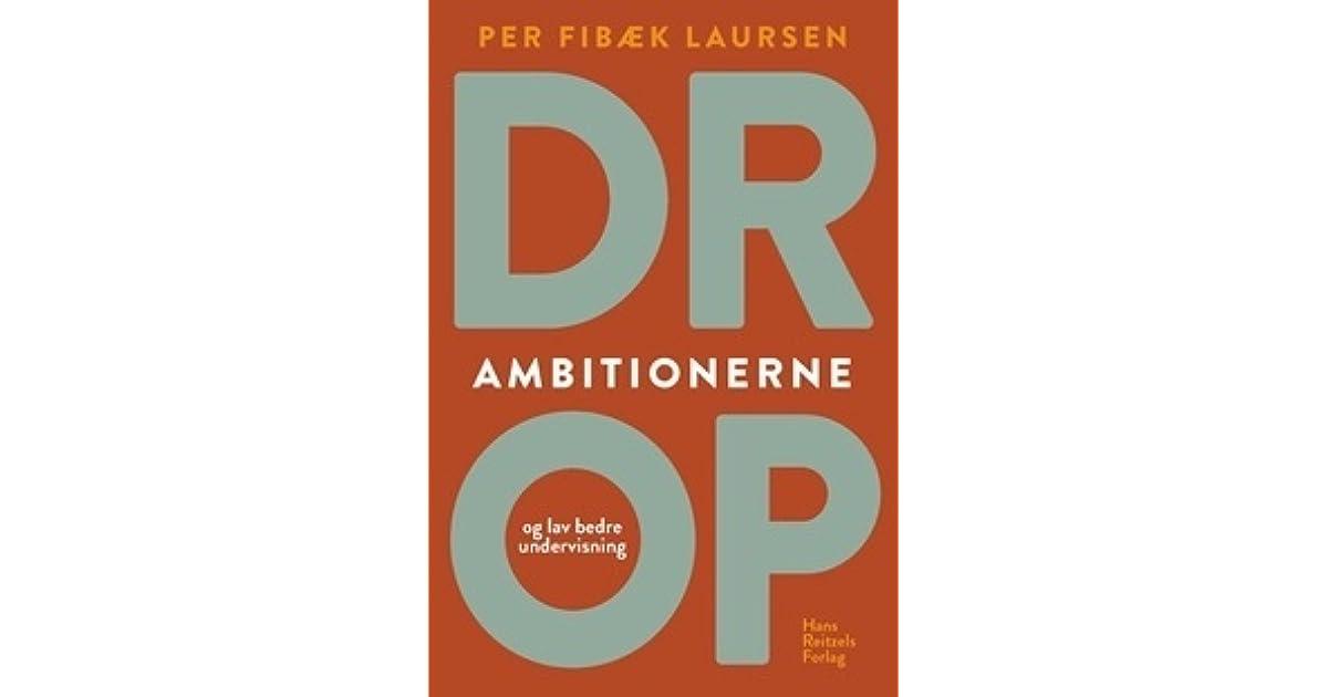 drop ambitionerne og lav bedre undervisning