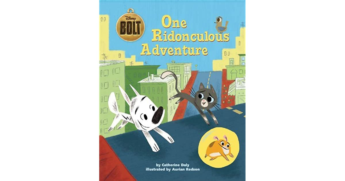 Bolt One Ridonculous Adventure By Catherine R Daly