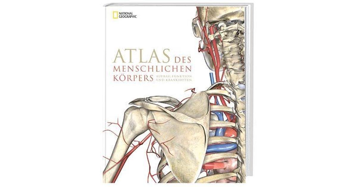 Atlas des menschlichen Körpers: Aufbau, Funktion und Krankheiten by ...
