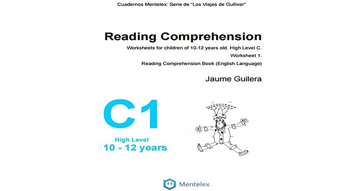 Reading Comprehension Worksheets For Children Of 10-12 Years Old. High  Level C. Worksheet 1.: Reading Comprehension Book (English Language) By  Jaume Guilera