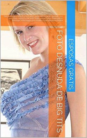 Foto Desnuda de Big tits: foto immagini ebook porno libro nudo sesso gratis gratuito xxx sexy lady ragazza Milf tette tette amore seno thailandese teenager ... compilazione hentai