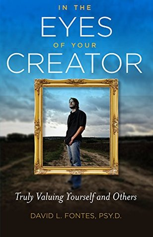 In the Eyes of Your Creator by David Fontes