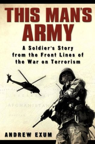 This Man's Army-A Soldier's Story from the Frontlines of the War on Terrorism