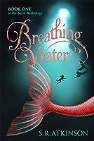 Breathing Water (Siren Anthology Book 1)