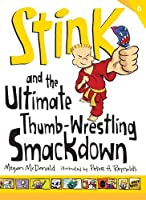Stink: The Ultimate Thumb-Wrestling Smackdown (Book #6)