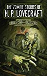 The Zombie Stories of H. P. Lovecraft by H.P. Lovecraft