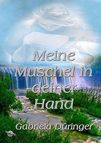 Meine Muschel in deiner Hand Gabriela Düringer