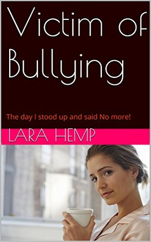 Victim of Bullying: The day I stood up and said No more!