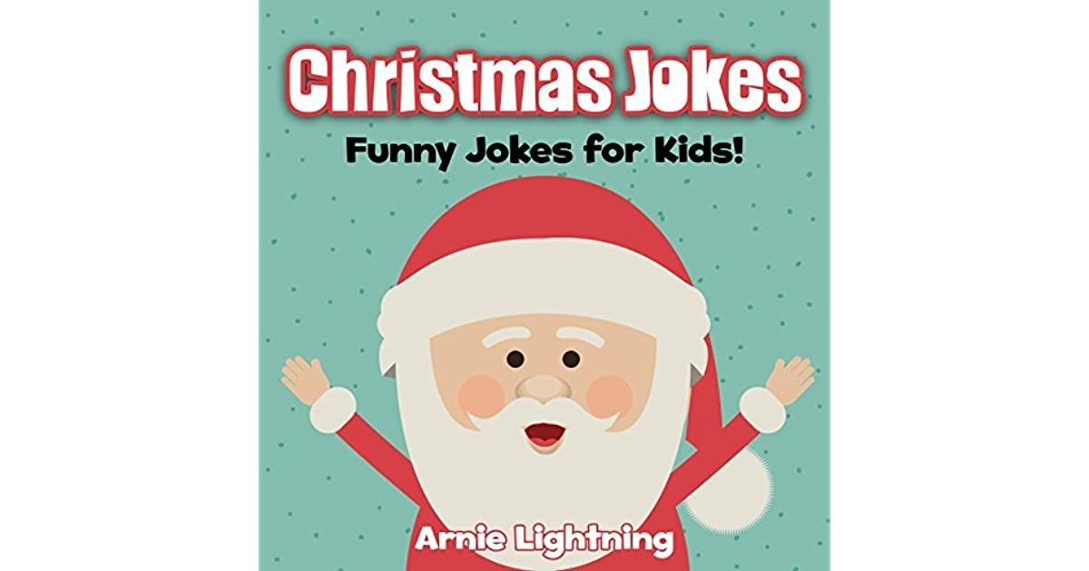 Christmas Jokes Kids.Christmas Jokes Funny Jokes Christmas For Kids By Arnie