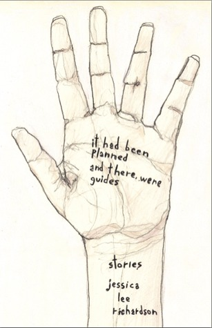 It Had Been Planned and There Were Guides: Stories
