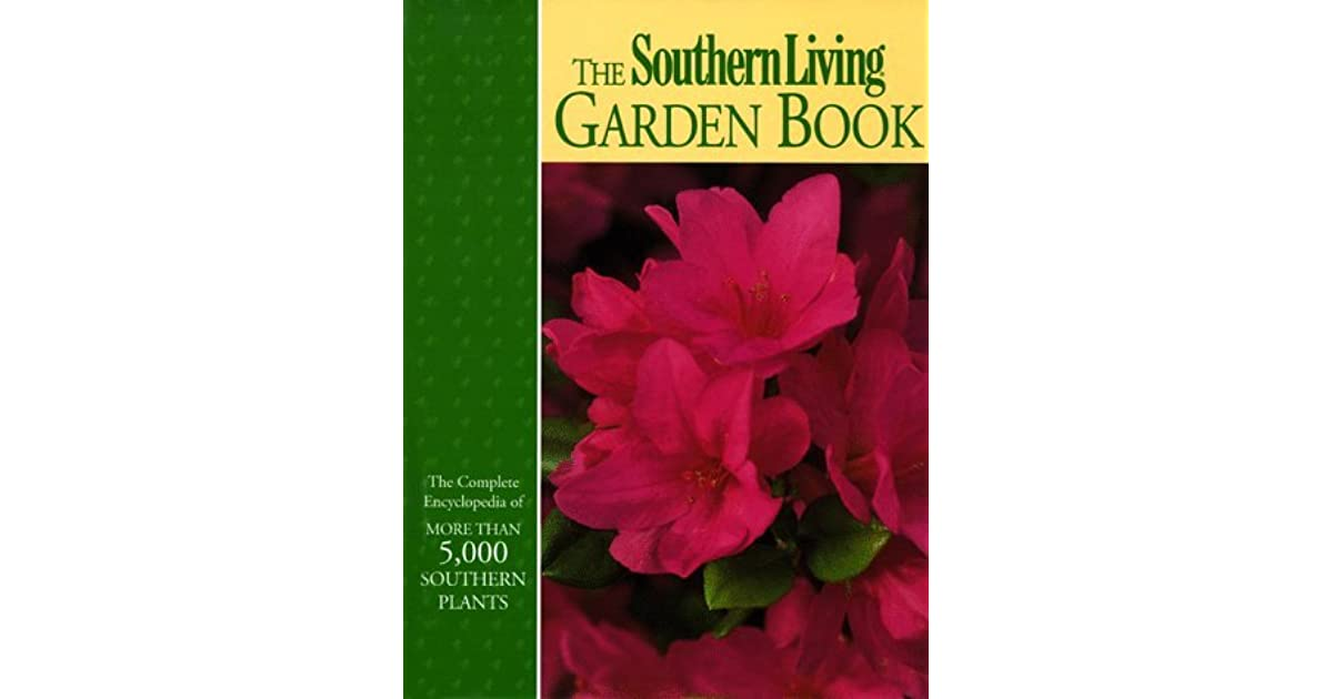The southern living garden book by steve bender Southern living garden book