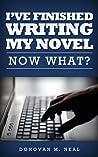 I've Finished Writing My Novel: Now What?