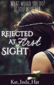Rejected at First Sight