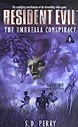 The Umbrella Conspiracy (Resident Evil, #1)