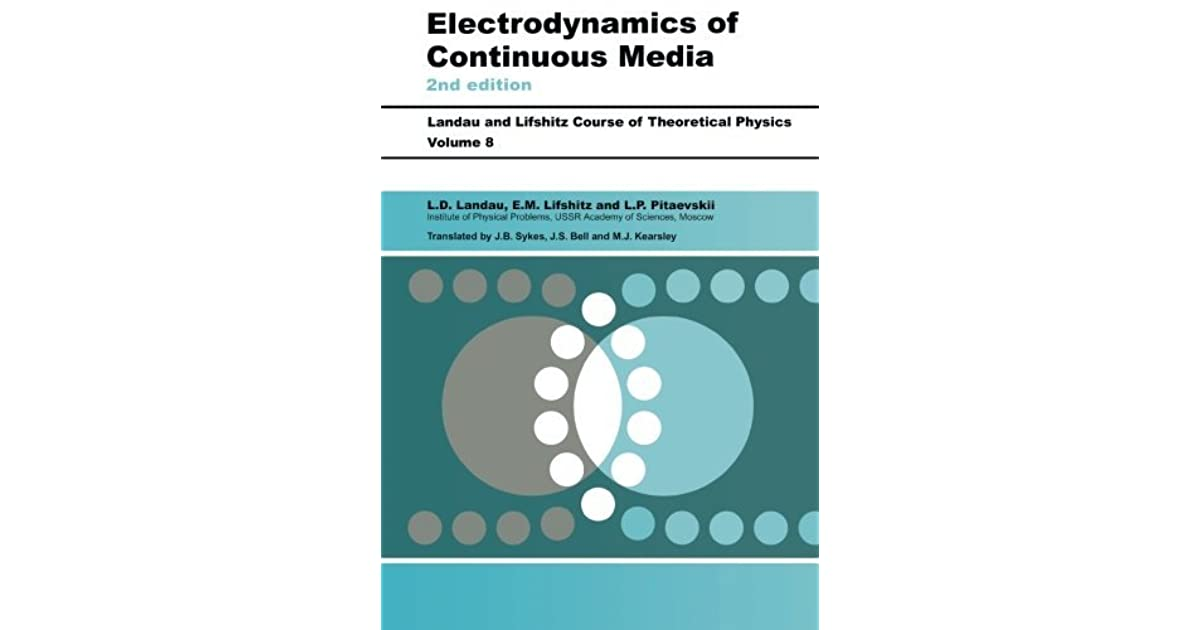 Course of Theoretical Physics, Volume 8, Volume 8,: Electrodynamics of Continuous Media