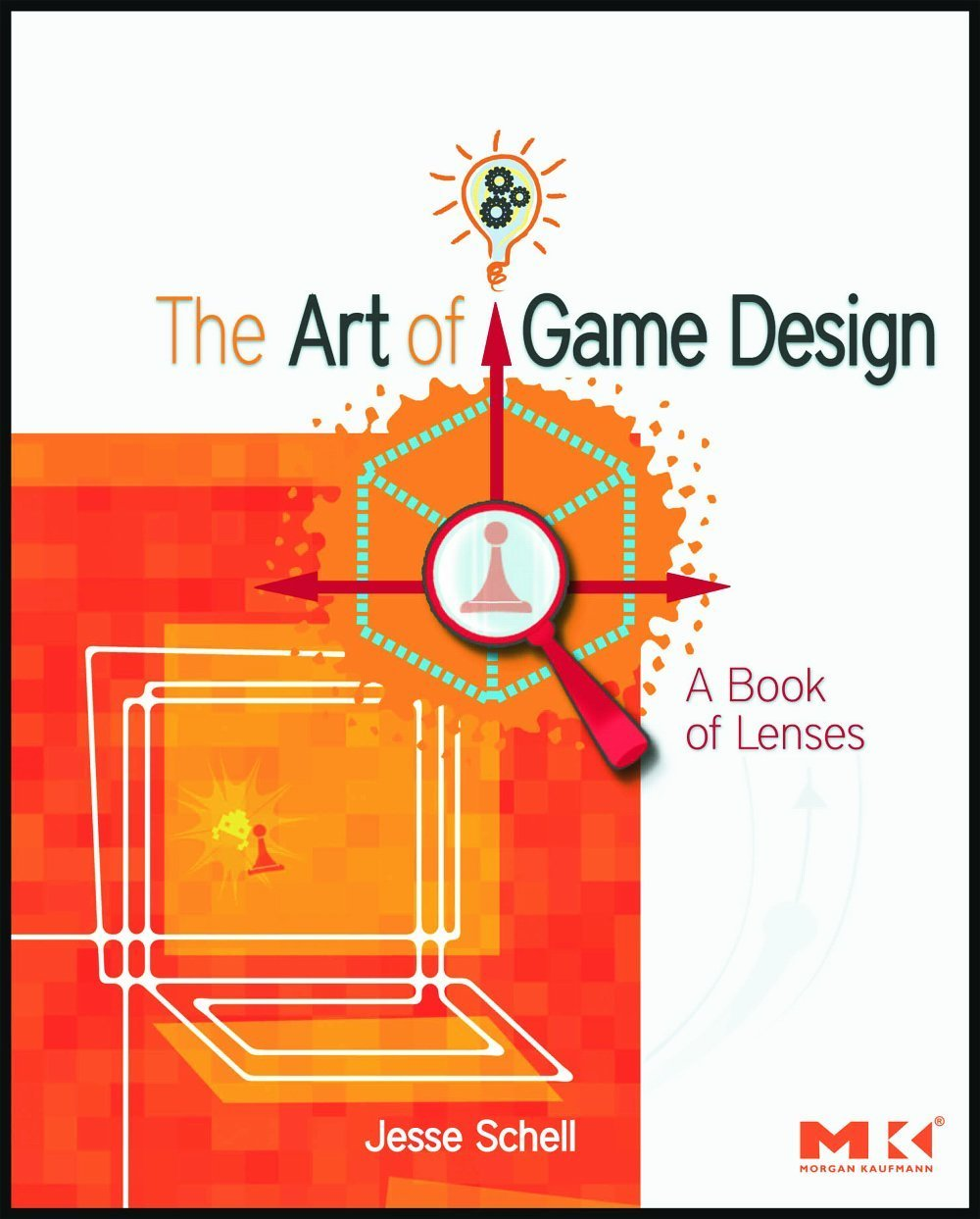 Jesse Schell - The Art of Game Design A Book of Lenses