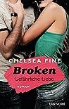 Broken - Gefährliche Liebe by Chelsea Fine