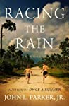 Racing the Rain by John L. Parker Jr.